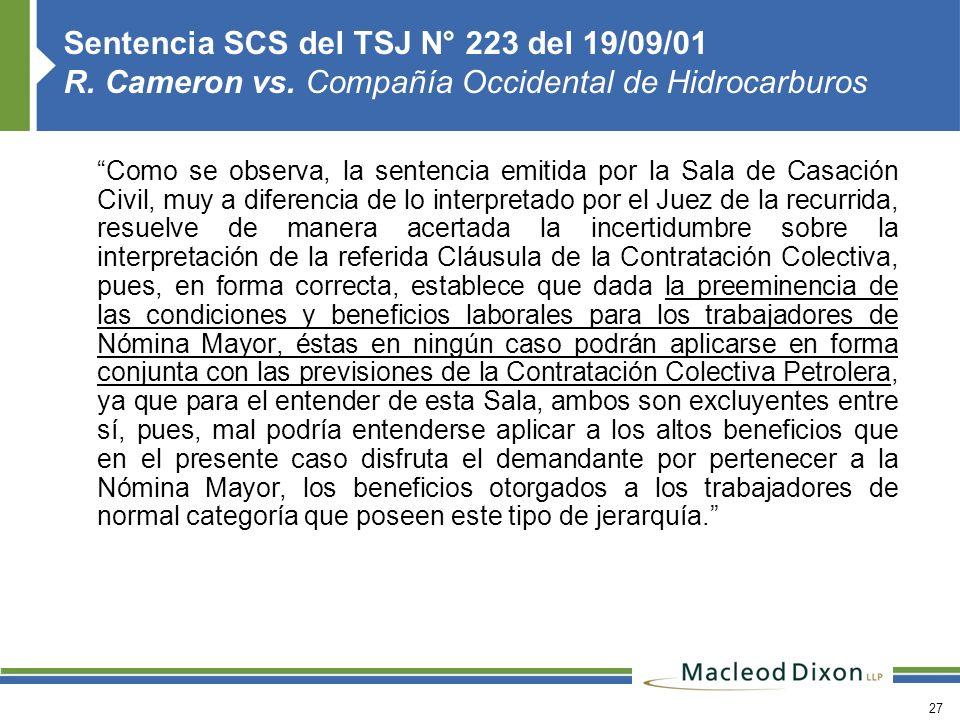 27 Sentencia SCS del TSJ N° 223 del 19/09/01 R. Cameron vs. Compañía Occidental de Hidrocarburos Como se observa, la sentencia emitida por la Sala de