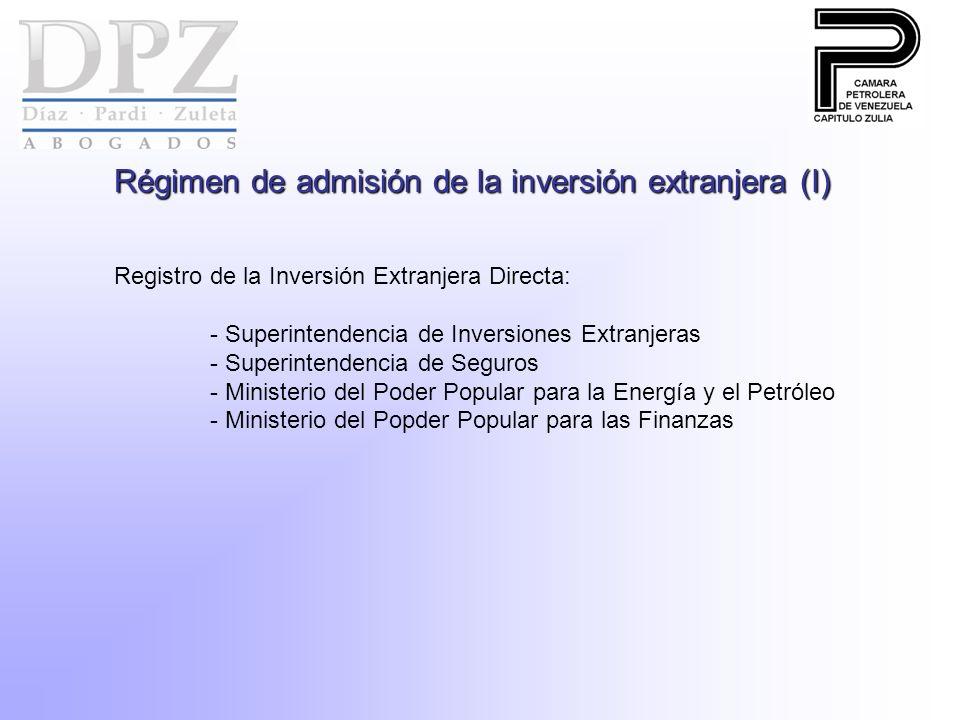 Régimen de admisión de la inversión extranjera (I) Registro de la Inversión Extranjera Directa: - Superintendencia de Inversiones Extranjeras - Superi