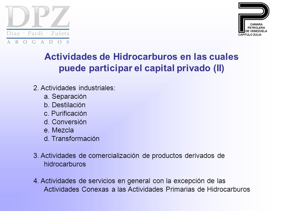 2. Actividades industriales: a. Separación b. Destilación c. Purificación d. Conversión e. Mezcla d. Transformación 3. Actividades de comercialización