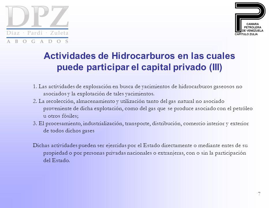 7 1. Las actividades de exploración en busca de yacimientos de hidrocarburos gaseosos no asociados y la explotación de tales yacimientos. 2. La recole