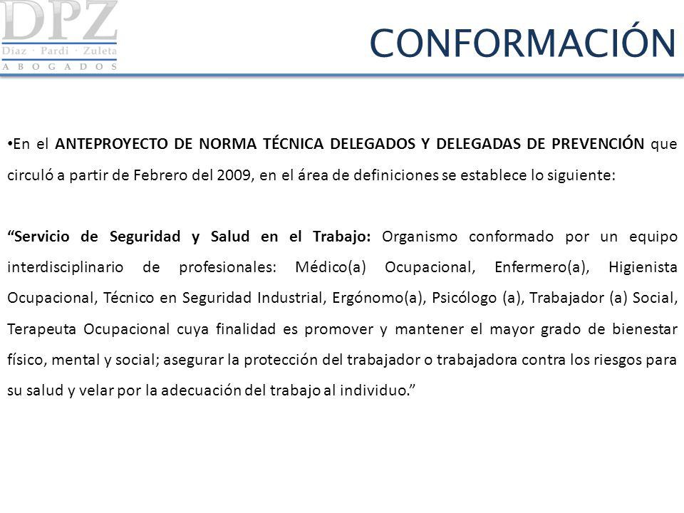 CONFORMACIÓN En el ANTEPROYECTO DE NORMA TÉCNICA DELEGADOS Y DELEGADAS DE PREVENCIÓN que circuló a partir de Febrero del 2009, en el área de definicio