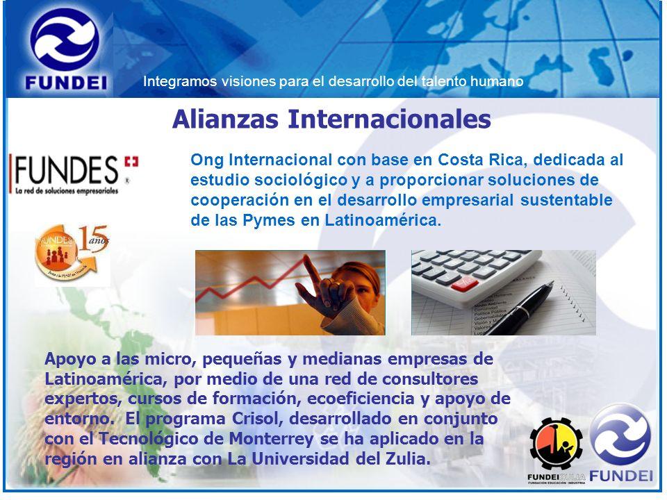 Integramos visiones para el desarrollo del talento humano Alianzas Internacionales Apoyo a las micro, pequeñas y medianas empresas de Latinoamérica, p