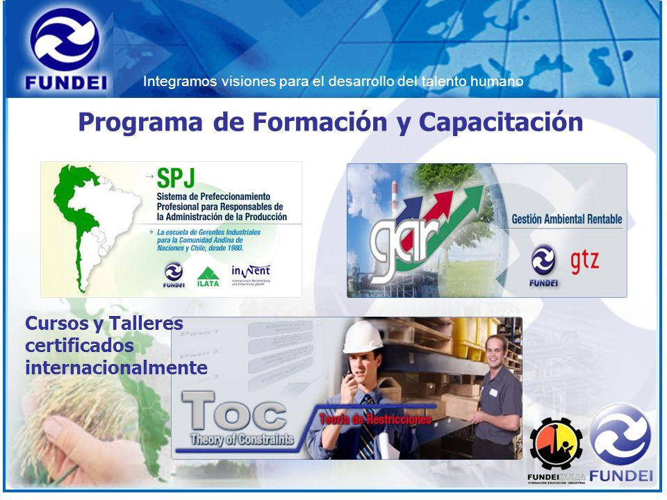 Integramos visiones para el desarrollo del talento humano Programa de Formación y Capacitación Cursos y Talleres certificados internacionalmente