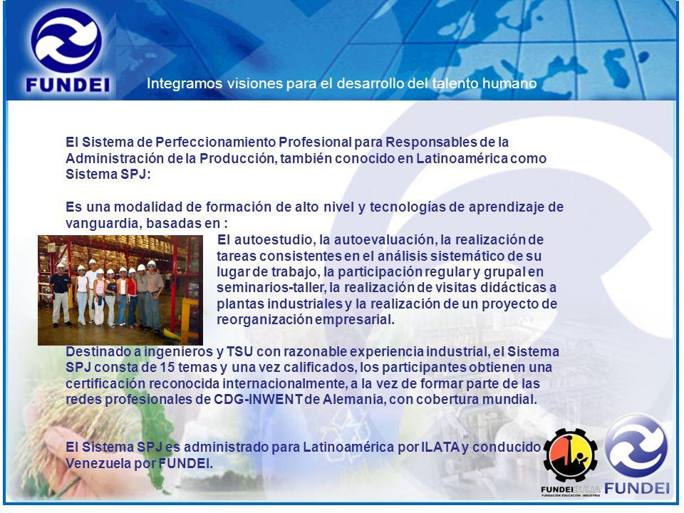 Integramos visiones para el desarrollo del talento humano El Sistema de Perfeccionamiento Profesional para Responsables de la Administración de la Pro