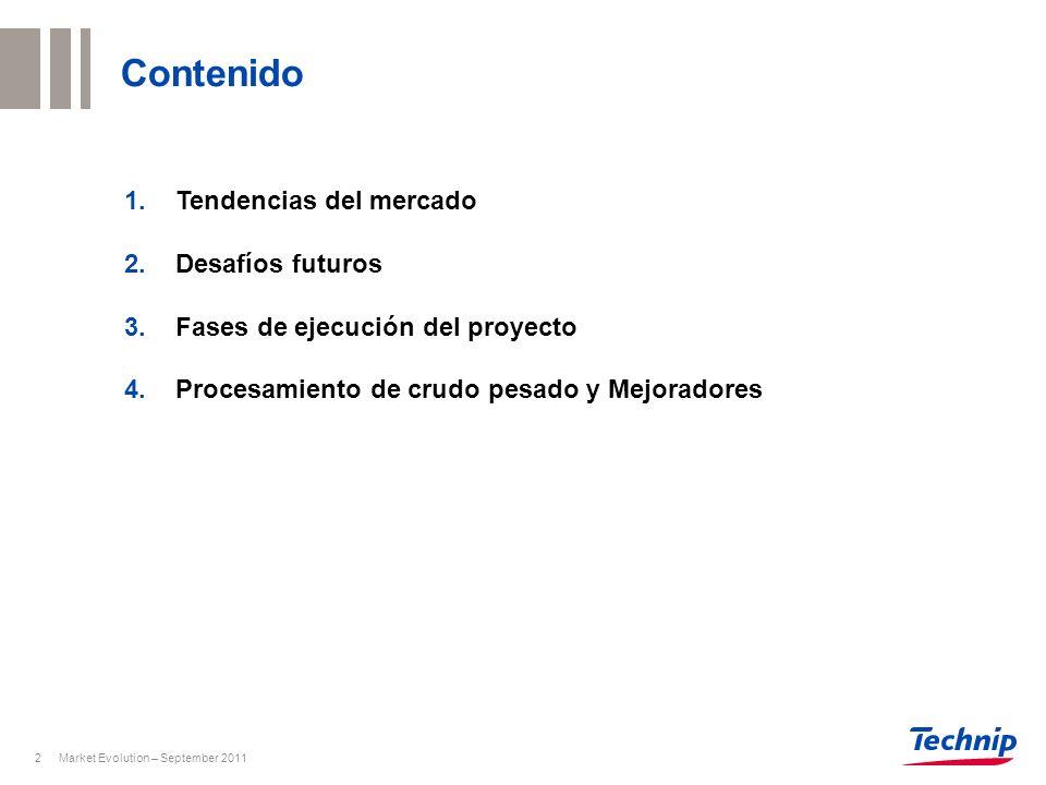 Market Evolution – September 20112 Contenido 1.Tendencias del mercado 2.Desafíos futuros 3.Fases de ejecución del proyecto 4.Procesamiento de crudo pe