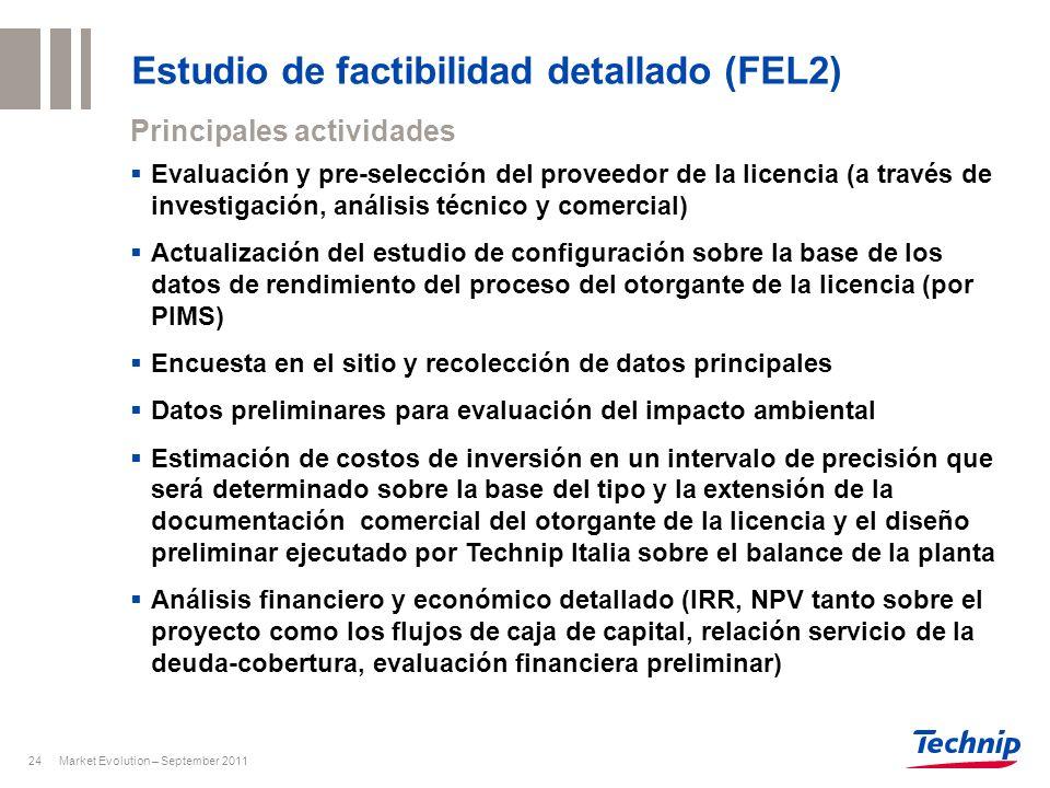 Market Evolution – September 201124 Estudio de factibilidad detallado (FEL2) Evaluación y pre-selección del proveedor de la licencia (a través de inve