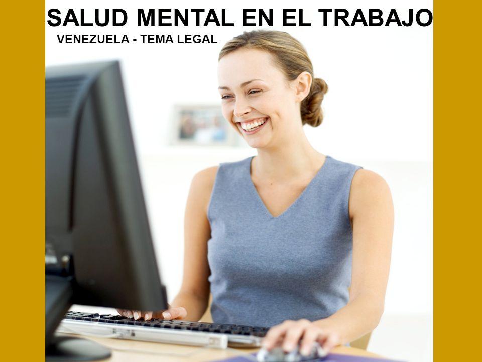 SALUD MENTAL EN EL TRABAJO VENEZUELA - TEMA LEGAL