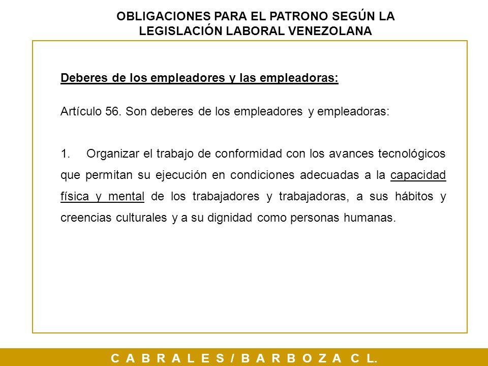 C A B R A L E S / B A R B O Z A C L. OBLIGACIONES PARA EL PATRONO SEGÚN LA LEGISLACIÓN LABORAL VENEZOLANA Deberes de los empleadores y las empleadoras