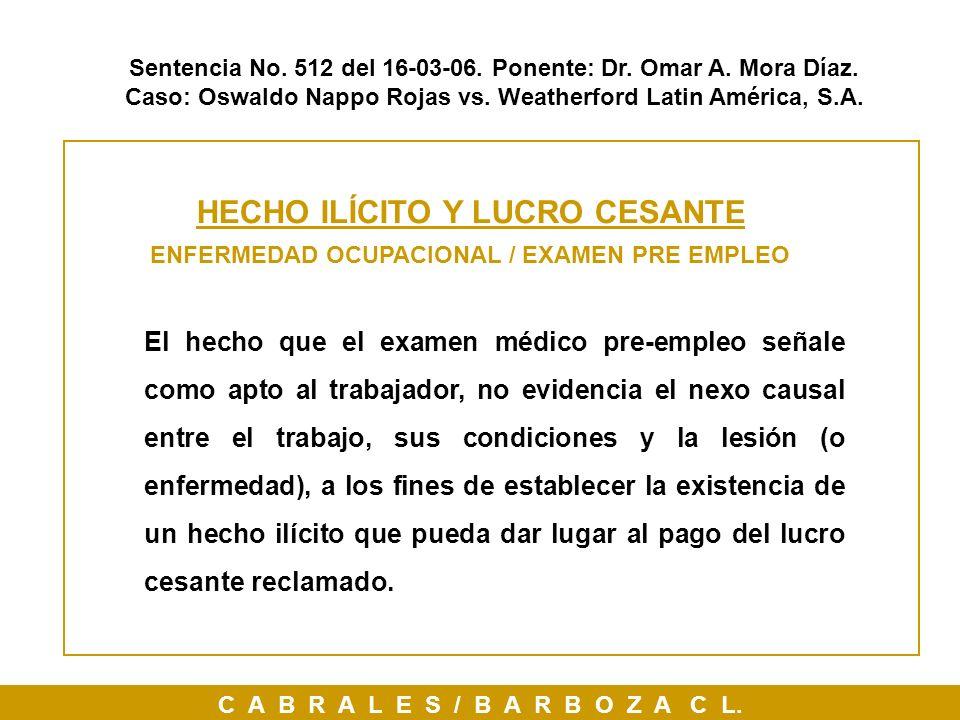 Sentencia No. 512 del 16-03-06. Ponente: Dr. Omar A. Mora Díaz. Caso: Oswaldo Nappo Rojas vs. Weatherford Latin América, S.A. HECHO ILÍCITO Y LUCRO CE