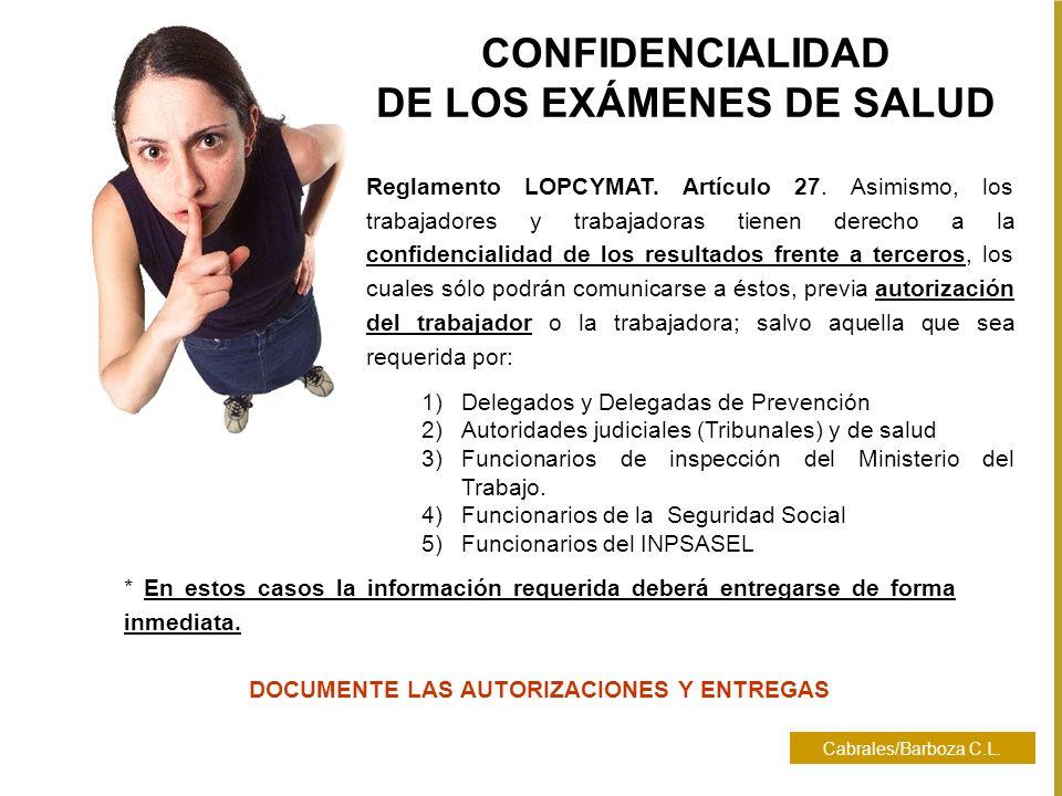 Cabrales/Barboza C.L. * En estos casos la información requerida deberá entregarse de forma inmediata. DOCUMENTE LAS AUTORIZACIONES Y ENTREGAS 1)Delega