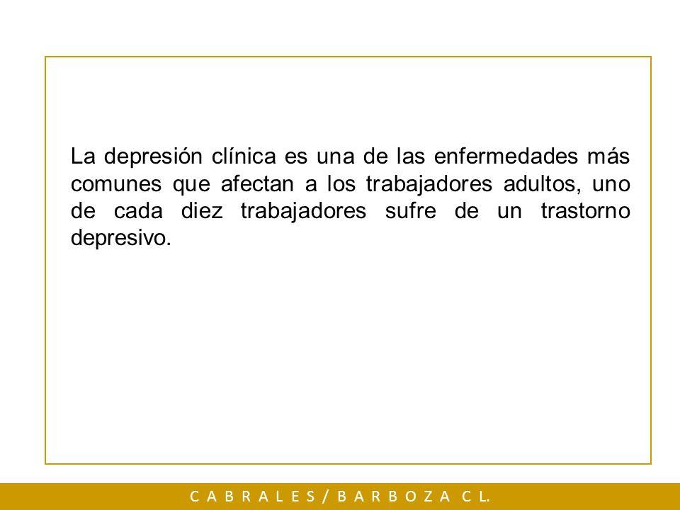 La depresión clínica es una de las enfermedades más comunes que afectan a los trabajadores adultos, uno de cada diez trabajadores sufre de un trastorn