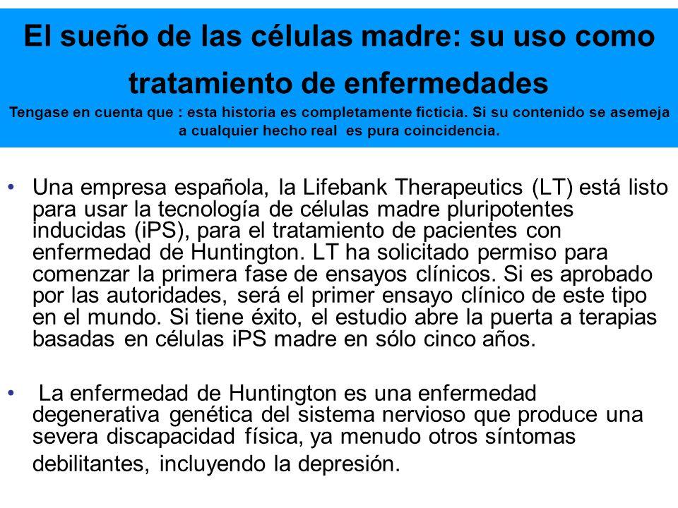 Una empresa española, la Lifebank Therapeutics (LT) está listo para usar la tecnología de células madre pluripotentes inducidas (iPS), para el tratami