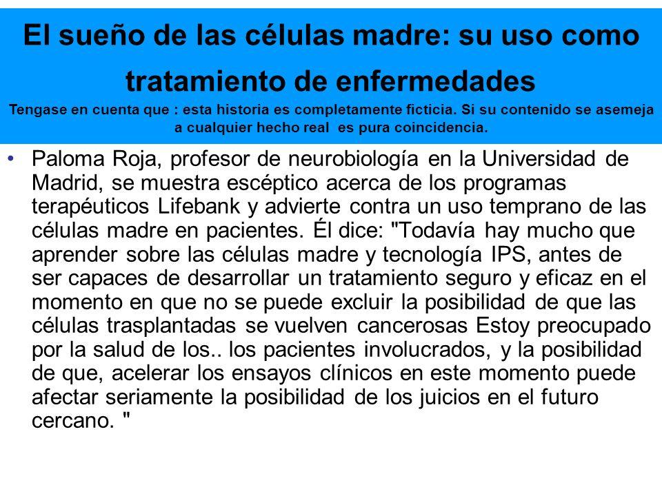 Paloma Roja, profesor de neurobiología en la Universidad de Madrid, se muestra escéptico acerca de los programas terapéuticos Lifebank y advierte cont