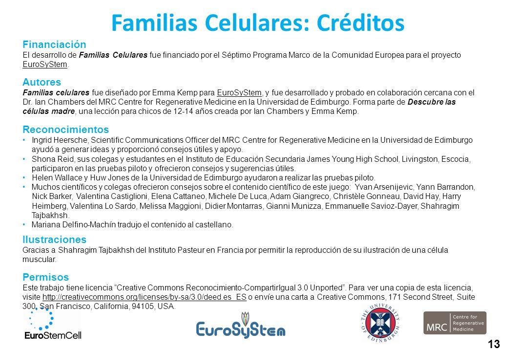 Familias Celulares: Créditos Financiación El desarrollo de Familias Celulares fue financiado por el Séptimo Programa Marco de la Comunidad Europea par