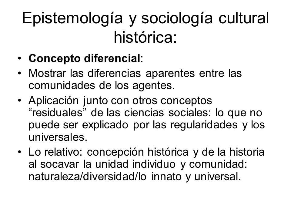 Epistemología y sociología cultural histórica: Concepto diferencial: Mostrar las diferencias aparentes entre las comunidades de los agentes. Aplicació