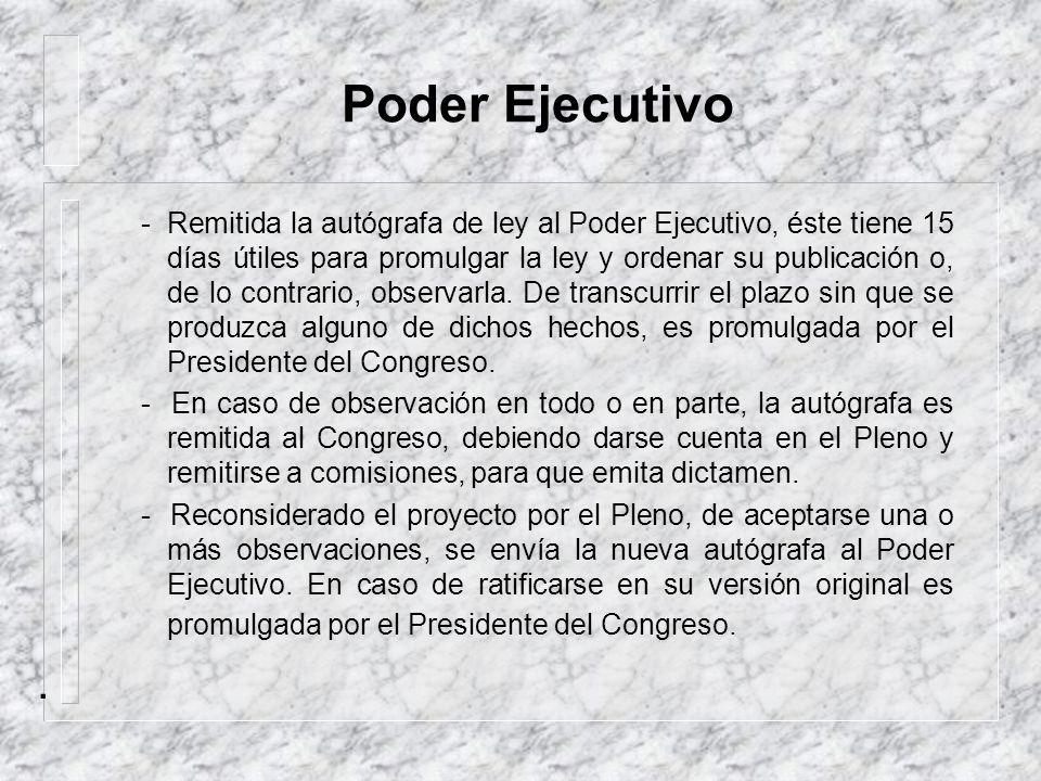 La autógrafa de ley - Una vez aprobada una proposición de ley por el Pleno del Congreso y, de ser el caso, con las modificaciones que se acuerden, la