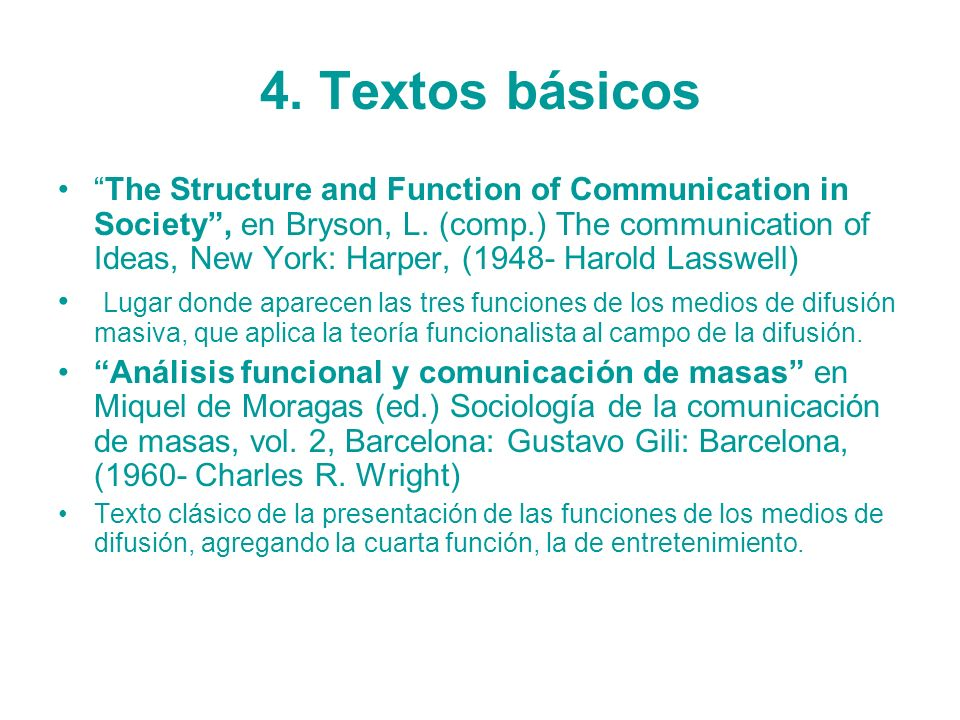 4. Textos básicos The Structure and Function of Communication in Society, en Bryson, L. (comp.) The communication of Ideas, New York: Harper, (1948- H