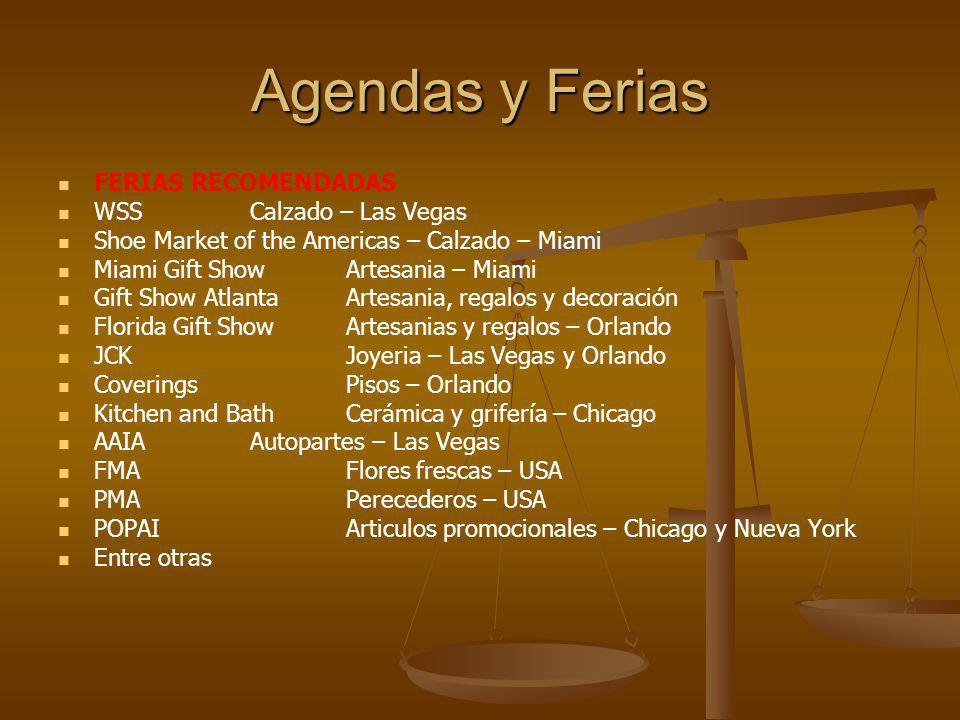 Agendas y Ferias FERIAS RECOMENDADAS WSSCalzado – Las Vegas Shoe Market of the Americas – Calzado – Miami Miami Gift ShowArtesania – Miami Gift Show A