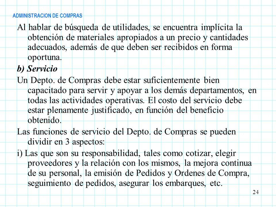 ADMINISTRACION DE COMPRAS Al hablar de búsqueda de utilidades, se encuentra implícita la obtención de materiales apropiados a un precio y cantidades a