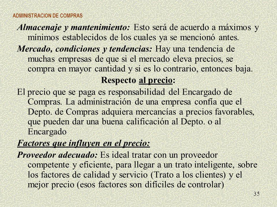 ADMINISTRACION DE COMPRAS Almacenaje y mantenimiento: Esto será de acuerdo a máximos y mínimos establecidos de los cuales ya se mencionó antes. Mercad