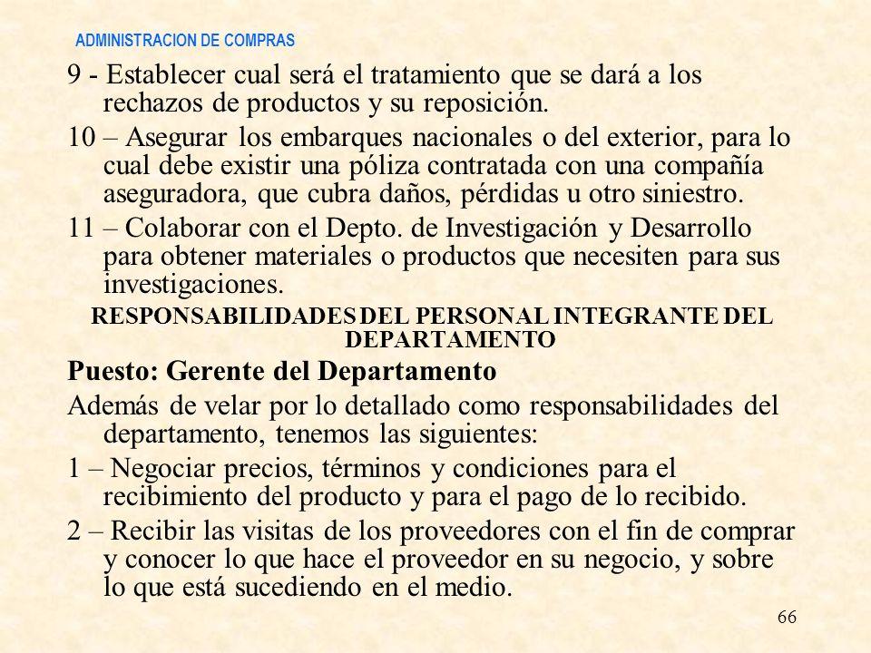 ADMINISTRACION DE COMPRAS 9 - Establecer cual será el tratamiento que se dará a los rechazos de productos y su reposición. 10 – Asegurar los embarques
