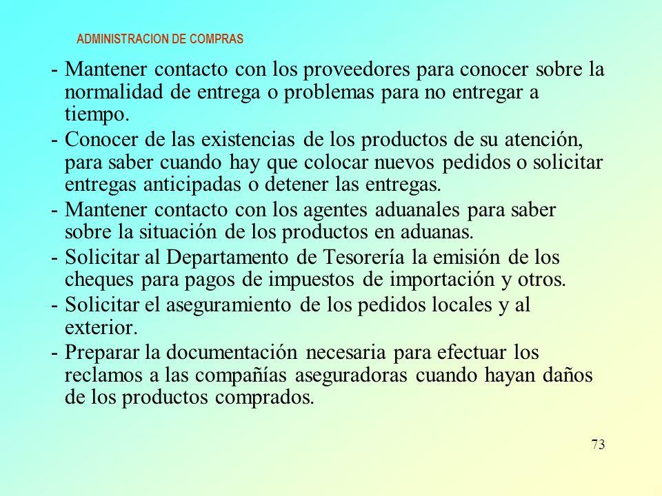 ADMINISTRACION DE COMPRAS -Mantener contacto con los proveedores para conocer sobre la normalidad de entrega o problemas para no entregar a tiempo. -C