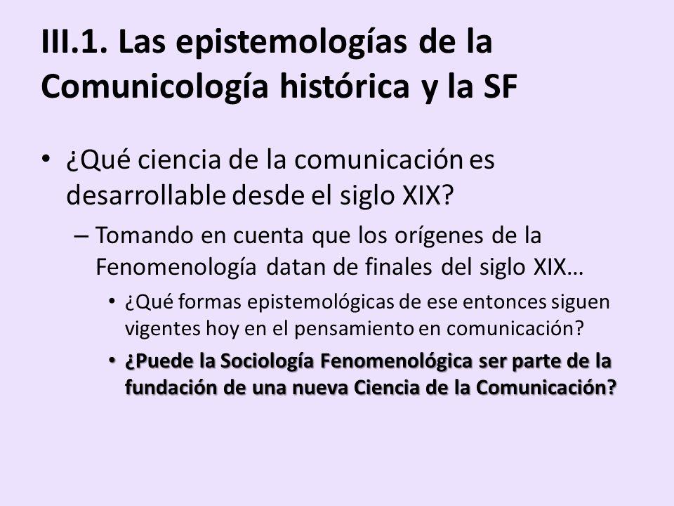III.1. Las epistemologías de la Comunicología histórica y la SF ¿Qué ciencia de la comunicación es desarrollable desde el siglo XIX? – Tomando en cuen