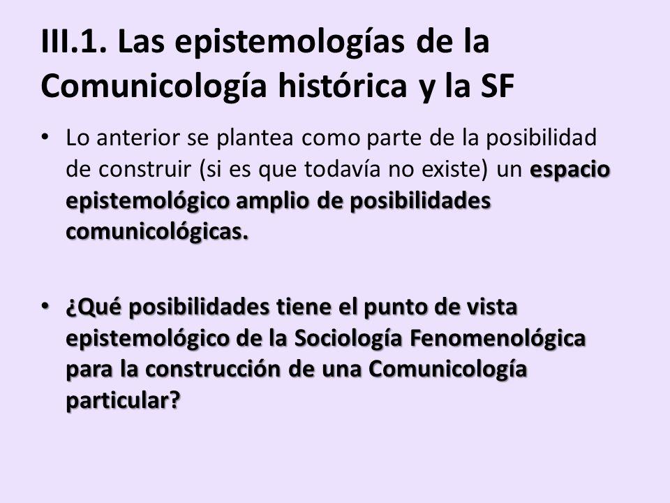III.1. Las epistemologías de la Comunicología histórica y la SF espacio epistemológico amplio de posibilidades comunicológicas. Lo anterior se plantea