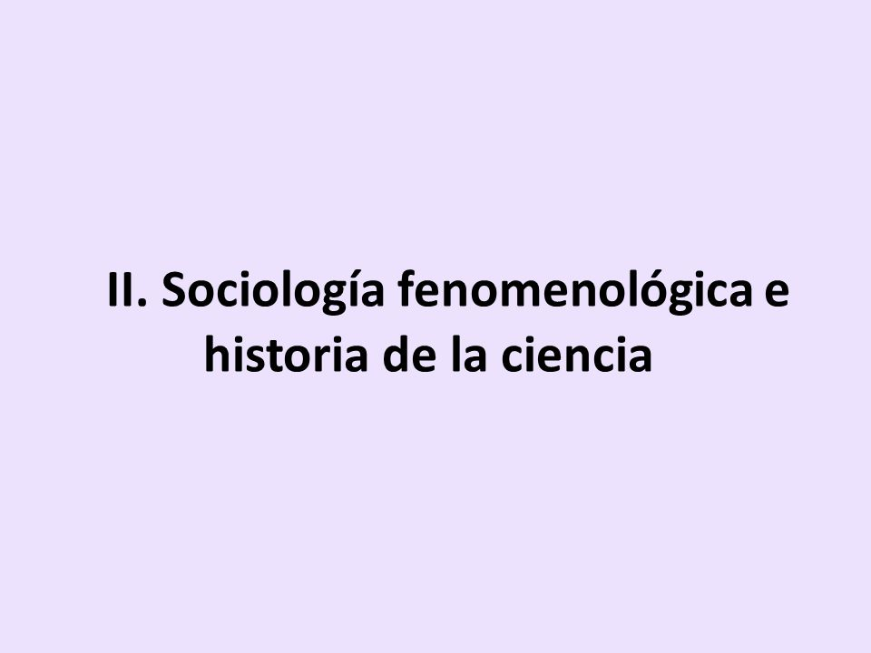 II.1.Ubicación de la SF en las etapas de la Fenomenología 1ª etapa: Principios del s.
