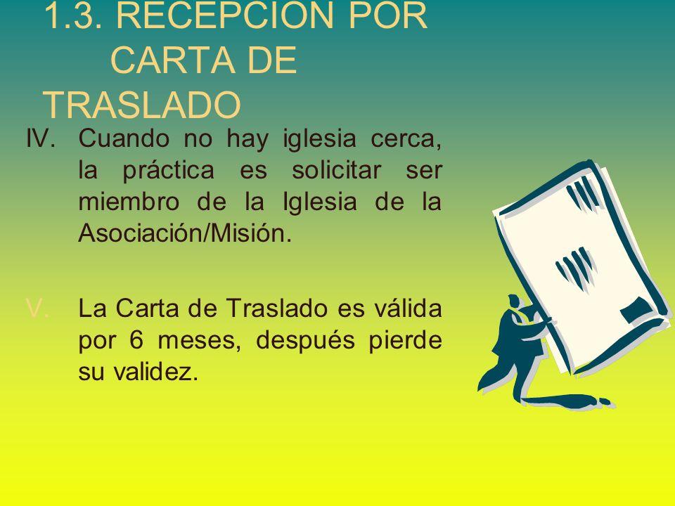 IV.Cuando no hay iglesia cerca, la práctica es solicitar ser miembro de la Iglesia de la Asociación/Misión. V.La Carta de Traslado es válida por 6 mes