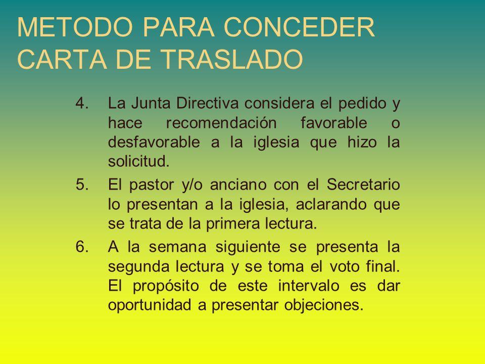 4.La Junta Directiva considera el pedido y hace recomendación favorable o desfavorable a la iglesia que hizo la solicitud. 5.El pastor y/o anciano con