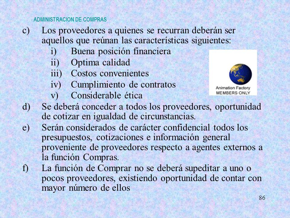 ADMINISTRACION DE COMPRAS c)Los proveedores a quienes se recurran deberán ser aquellos que reúnan las características siguientes: i) Buena posición fi