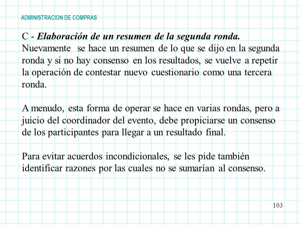 ADMINISTRACION DE COMPRAS 103 C - Elaboración de un resumen de la segunda ronda. Nuevamente se hace un resumen de lo que se dijo en la segunda ronda y