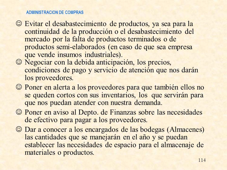 ADMINISTRACION DE COMPRAS Evitar el desabastecimiento de productos, ya sea para la continuidad de la producción o el desabastecimiento del mercado por