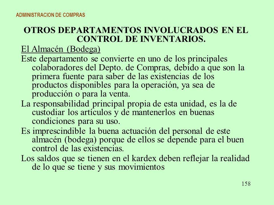 ADMINISTRACION DE COMPRAS OTROS DEPARTAMENTOS INVOLUCRADOS EN EL CONTROL DE INVENTARIOS. El Almacén (Bodega) Este departamento se convierte en uno de