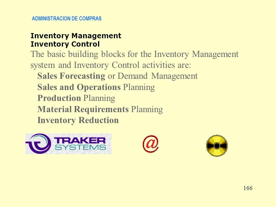 ADMINISTRACION DE COMPRAS 166 Inventory Management Inventory Control The basic building blocks for the Inventory Management system and Inventory Contr