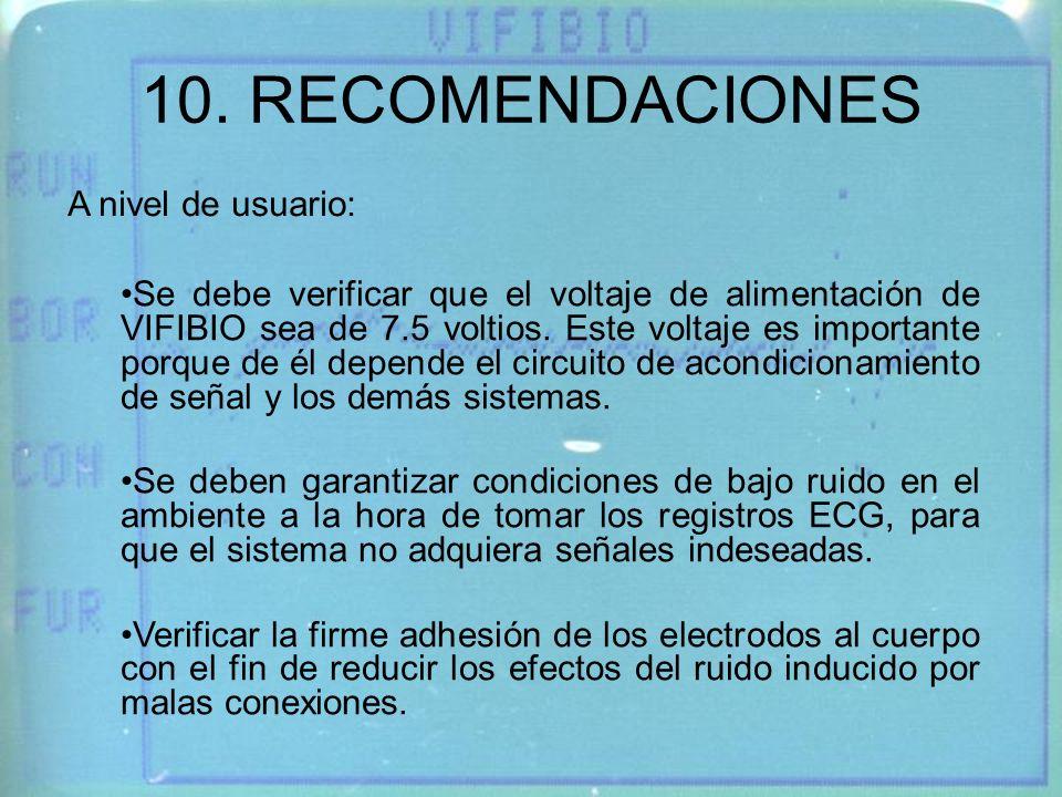Se debe verificar que el voltaje de alimentación de VIFIBIO sea de 7.5 voltios. Este voltaje es importante porque de él depende el circuito de acondic