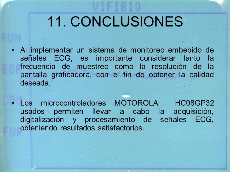 11. CONCLUSIONES Al implementar un sistema de monitoreo embebido de señales ECG, es importante considerar tanto la frecuencia de muestreo como la reso