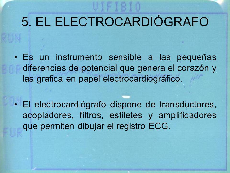 5. EL ELECTROCARDIÓGRAFO Es un instrumento sensible a las pequeñas diferencias de potencial que genera el corazón y las grafica en papel electrocardio