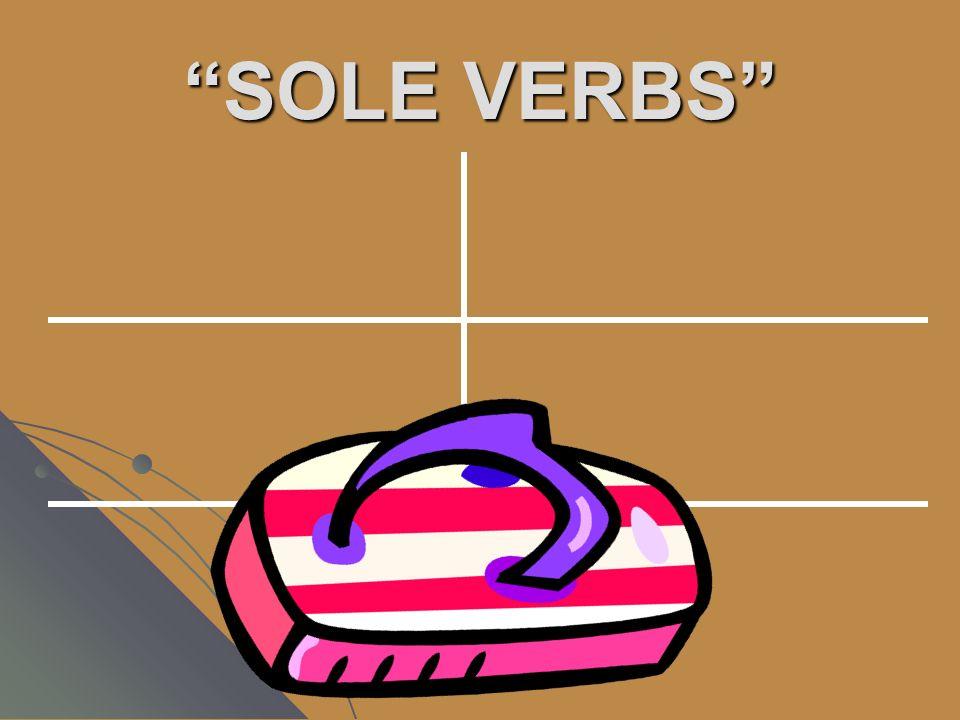 SOLE VERBS