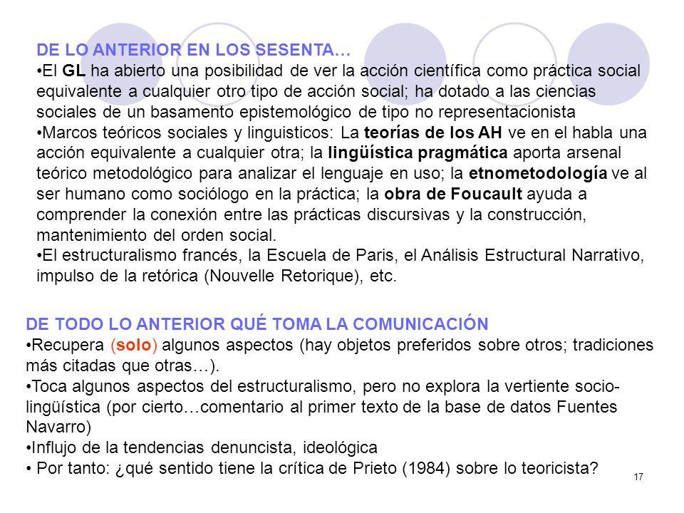 17 DE LO ANTERIOR EN LOS SESENTA… El GL ha abierto una posibilidad de ver la acción científica como práctica social equivalente a cualquier otro tipo