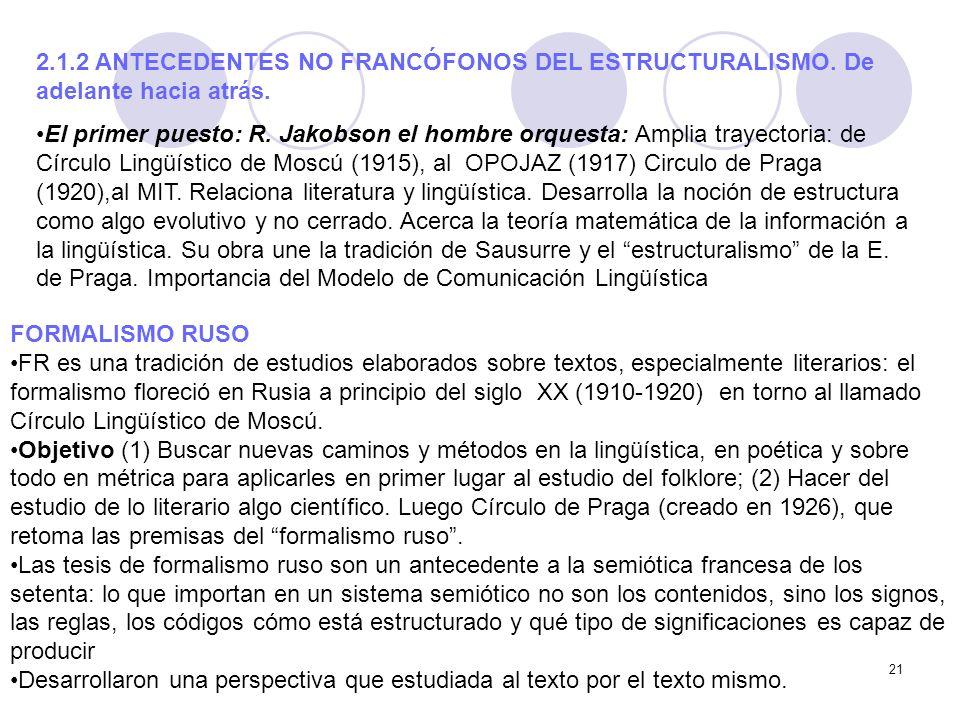 21 2.1.2 ANTECEDENTES NO FRANCÓFONOS DEL ESTRUCTURALISMO. De adelante hacia atrás. El primer puesto: R. Jakobson el hombre orquesta: Amplia trayectori