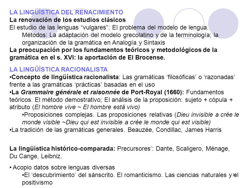 31 LA LINGÜÍSTICA DEL RENACIMIENTO La renovación de los estudios clásicos El estudio de las lenguas vulgares: El problema del modelo de lengua. Método