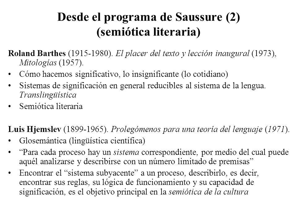 Desde el programa de Saussure (2) (semiótica literaria) Roland Barthes (1915-1980). El placer del texto y lección inaugural (1973), Mitologías (1957).