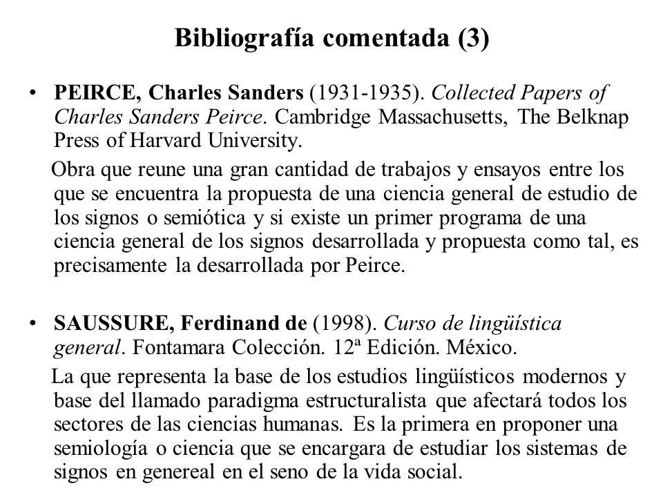 Bibliografía comentada (3) PEIRCE, Charles Sanders (1931-1935). Collected Papers of Charles Sanders Peirce. Cambridge Massachusetts, The Belknap Press
