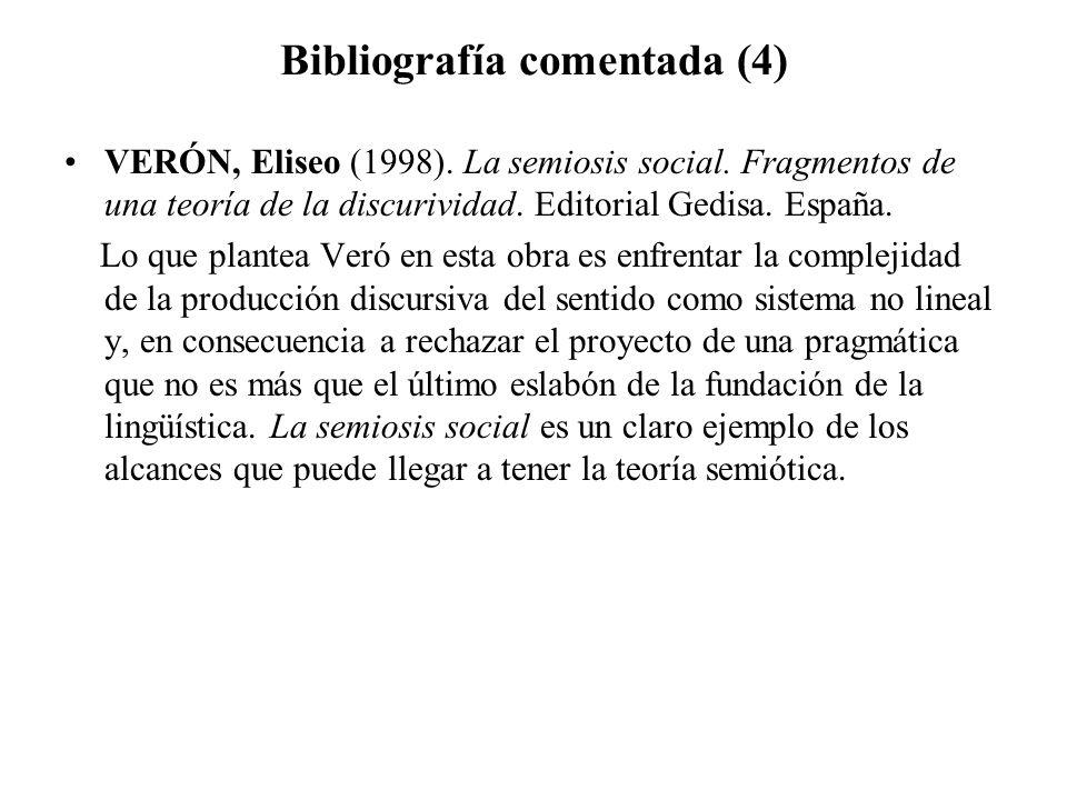 Bibliografía comentada (4) VERÓN, Eliseo (1998). La semiosis social. Fragmentos de una teoría de la discurividad. Editorial Gedisa. España. Lo que pla