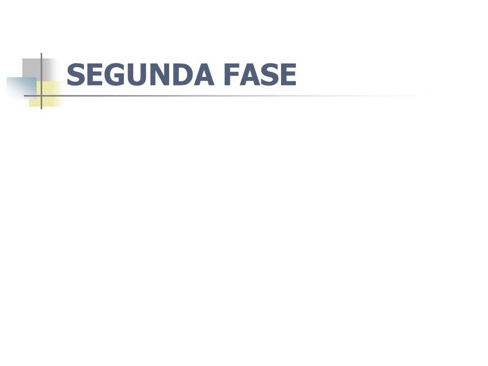SEGUNDA FASE