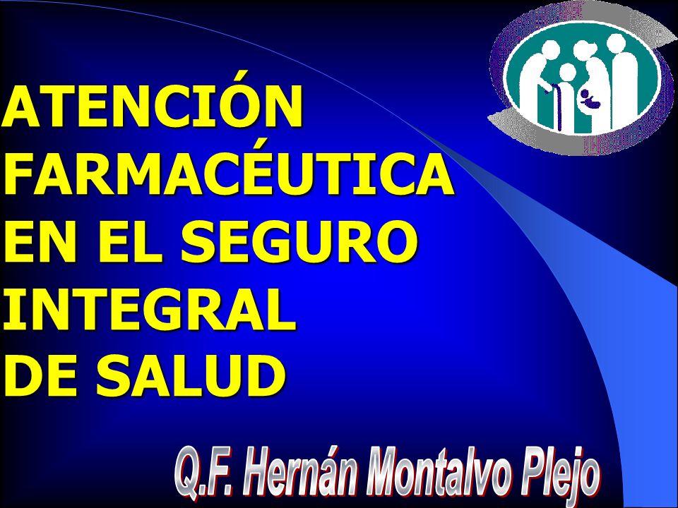 ATENCIÓNFARMACÉUTICA EN EL SEGURO INTEGRAL DE SALUD