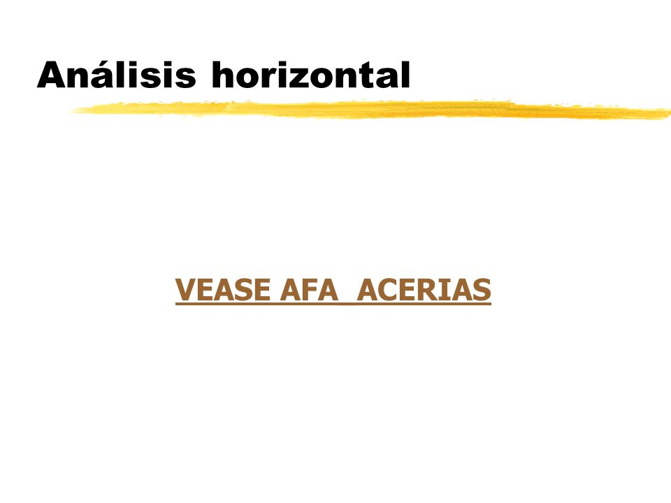 Análisis horizontal VEASE AFA_ACERIAS