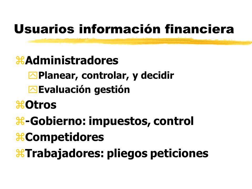 Usuarios información financiera zAdministradores yPlanear, controlar, y decidir yEvaluación gestión zOtros z-Gobierno: impuestos, control zCompetidore